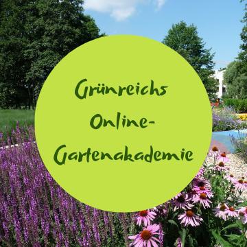 Grünreichs Online-Gartenakademie
